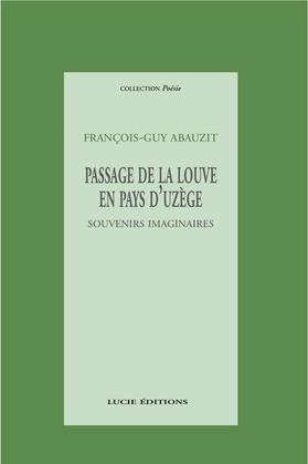 Passage de la louve en pays d'Uzège, souvenirs imaginaires