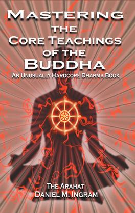 Mastering the Core Teachings of the Buddha