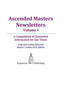 Ascended Masters Newsletters, Vol. I