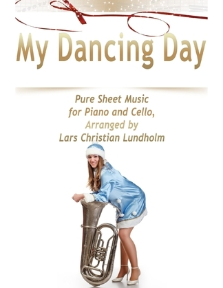 My Dancing Day Pure Sheet Music for Piano and Cello, Arranged by Lars Christian Lundholm