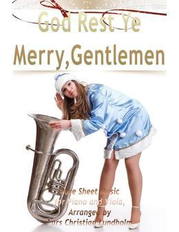 God Rest Ye Merry, Gentlemen Pure Sheet Music for Piano and Viola, Arranged by Lars Christian Lundholm