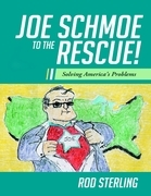 Joe Schmoe to the Rescue!: Solving America's Problems