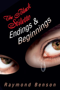 The Black Stiletto: Endings & Beginnings: A Novel