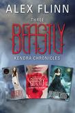 Three Beastly Kendra Chronicles