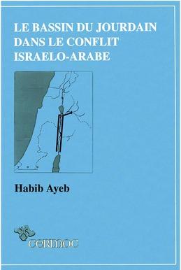 Le Bassin du Jourdain dans le conflit israélo-arabe