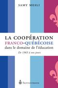 La Coopération franco-québécoise dans le domaine de l'éducation