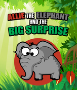 Allie the Elephant and the Big Surprise: Children's Books and Bedtime Stories For Kids Ages 3-15