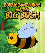 Bobbie Bumblebee and The Big Bush: Children's Books and Bedtime Stories For Kids Ages 3-8 for Fun Loving Kids