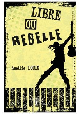 Libre ou rebelle