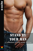 Stand By Your Man: A collection of gay erotic stories