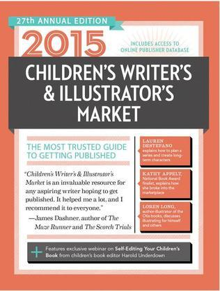 2015 Children's Writer's & Illustrator's Market: The Most Trusted Guide to Getting Published