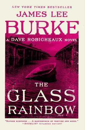 The Glass Rainbow: A Dave Robicheaux Novel