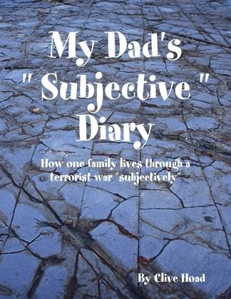 "My Dad's "" Subjective "" Diary"