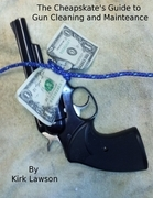The Cheapskate's Guide to Gun Cleaning and Maintenance