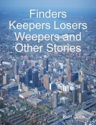 Finders Keepers Losers Weepers and Other Stories