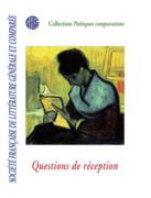 Société française de littérature générale et comparée - Questions de réception