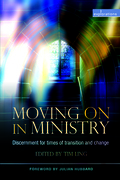 Moving On in Ministry: Discernment for times of transition and change