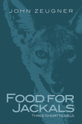 Food for Jackals: Three Short Novels