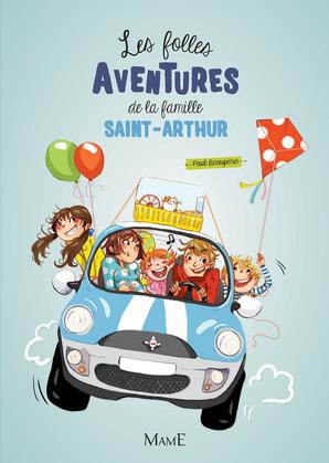 Les folles aventures de la famille Saint-Arthur (Tome 1)