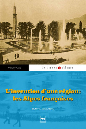 L'Invention d'un région : les Alpes françaises