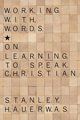 Working with Words: On Learning to Speak Christian