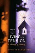 Living in Tension, 2 Volume Set: A Theology of Ministry