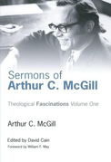 Sermons of Arthur C. McGill