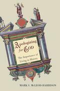 Apologizing for God: The Importance of Living in History