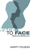 Face to Face: Volume One: Missing Love
