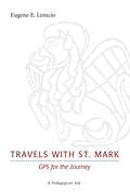 Travels with St. Mark: GPS for the Journey: A Pedagogical Aid