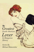 The Greatest Jewish-American Lover in Hungarian History