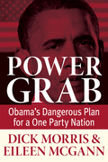 Power Grab: Obama's Dangerous Plan for a One Party Nation