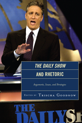 The Daily Show and Rhetoric: Arguments, Issues, and Strategies