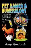 Pet Names and Numerology: Choose the Right Name for Your Pet