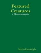 Featured Creatures: A Phantasmagoria