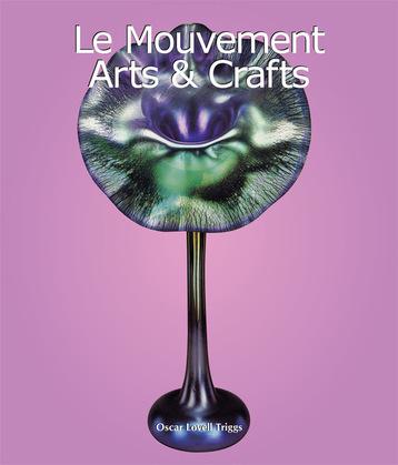 Le Mouvement Arts & Crafts