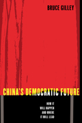 China's Democratic Future: How It Will Happen and Where It Will Lead