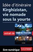 Idée d'itinéraire - Kirghizistan, vie nomade sous la yourte