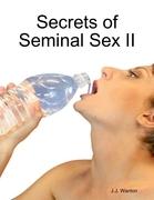 Secrets of Seminal Sex II