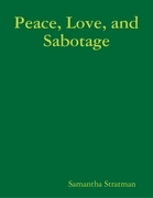 Peace, Love, and Sabotage