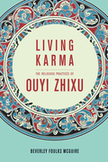 Living Karma: The Religious Practices of Ouyi Zhixu