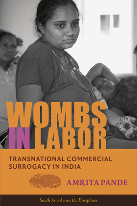 Wombs in Labor: Transnational Commercial Surrogacy in India