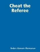 Cheat the Referee