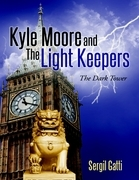 Kyle Moore and the Light Keepers: The Dark Tower