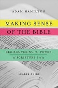 Making Sense of the Bible [Leader Guide]: Rediscovering the Power of Scripture Today