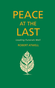 Peace At The Last: Leading Funerals Well