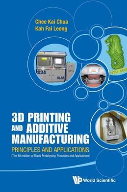 3D Printing and Additive Manufacturing: Principles and Applications (with Companion Media Pack) Fourth Edition of Rapid Prototyping