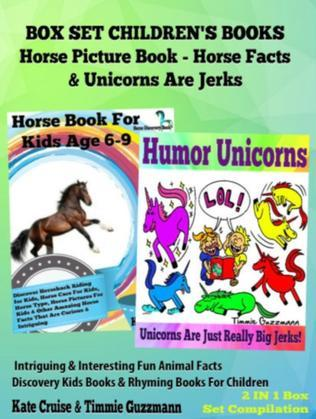 Box Set Children's Books: Horse Picture Book - Horse Facts & Unicorns Are Jerks: 2 In 1 Box Set Animal Books For Kids: Intriguing & Interesting Fun An