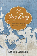 The Joey Song: A Mother's Story of Her Son's Addiction
