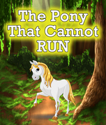 The Pony that Cannot Run: Children's Books and Bedtime Stories For Kids Ages 3-8 for Early Reading